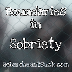 Boundaries in Sobriety